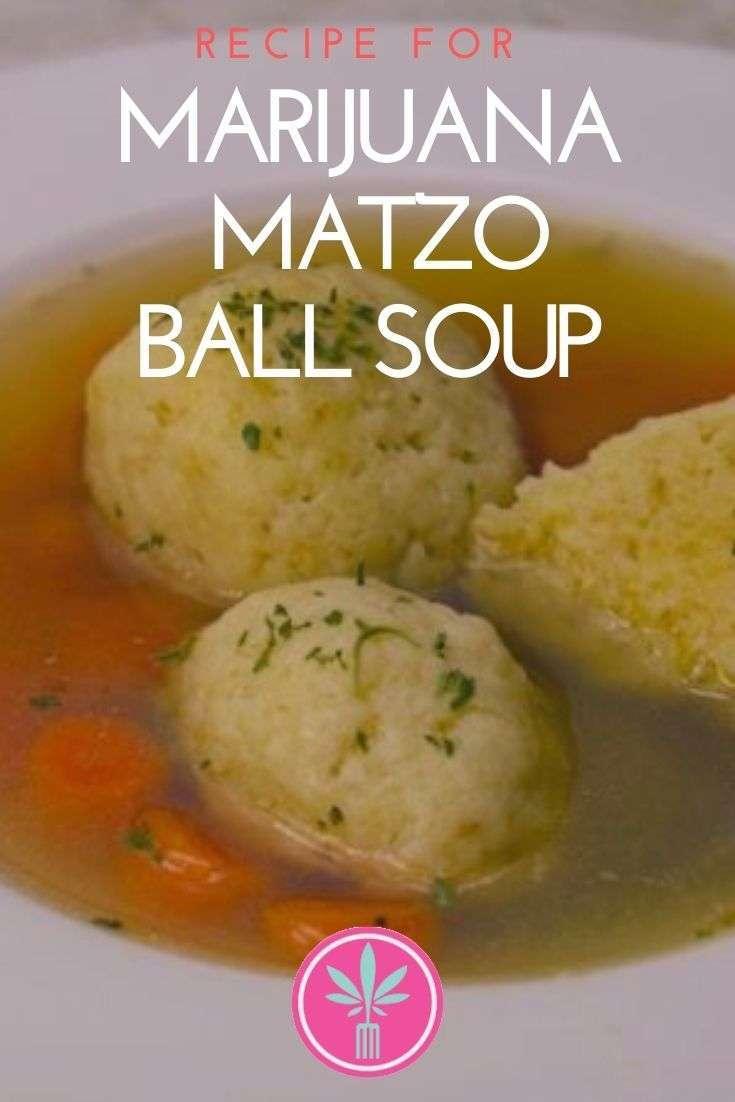 Marijuana Infused Matza Ball Soup