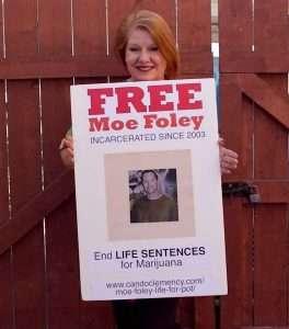 Moe Foley is serving de-facto Life for Pot