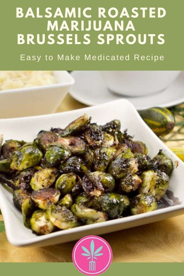 Marijuana Infused Balsamic Roasted Brussels Sprouts