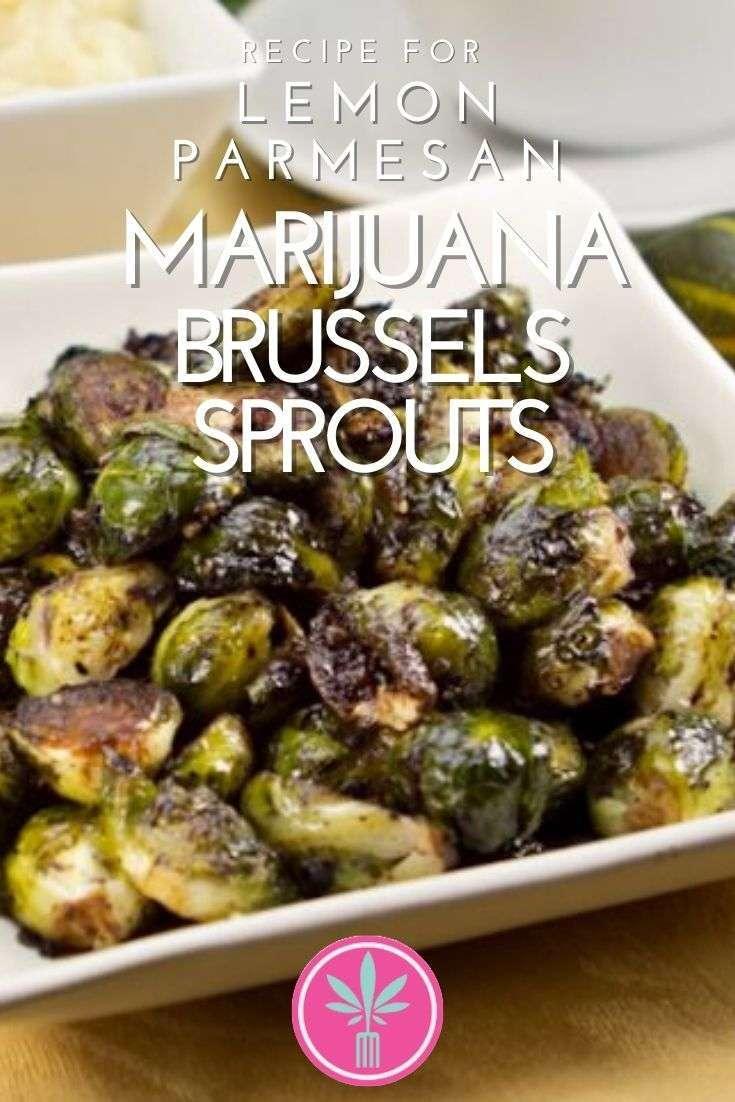 Marijuana Infused Roasted Lemon Parmesan Brussels Sprouts