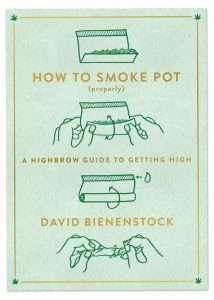 David Bienenstock, How to Smoke Pot Properly