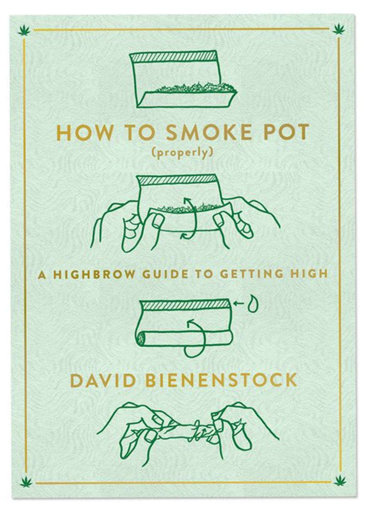 David Bienenstock, How to Smoke Pot Properly