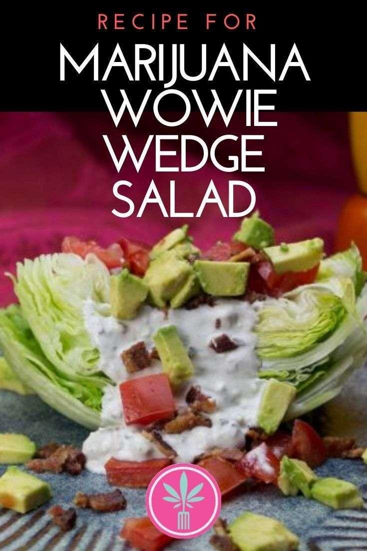 Marijuana Infused Wedge Salad