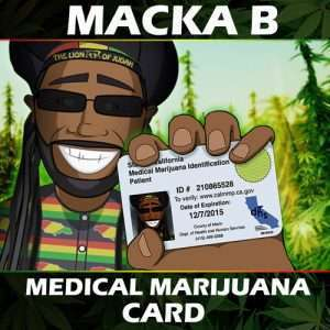 Marijuana Music: Medical Marijuana Card, Macka B