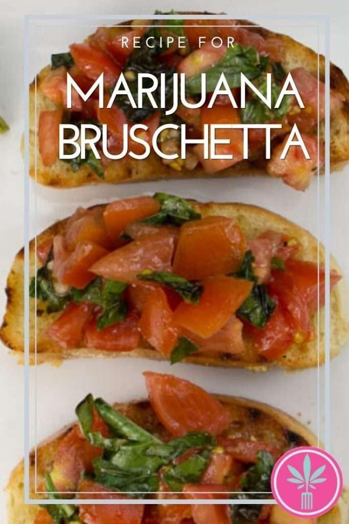 marijuana infused bruschetta