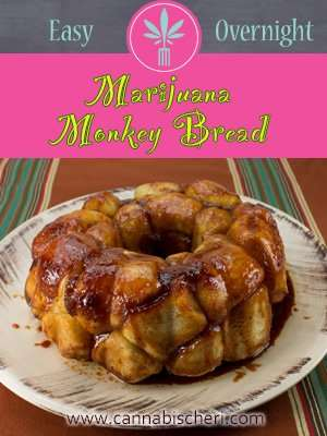 Easy Overnight Marijuana Monkey Bread Recipe