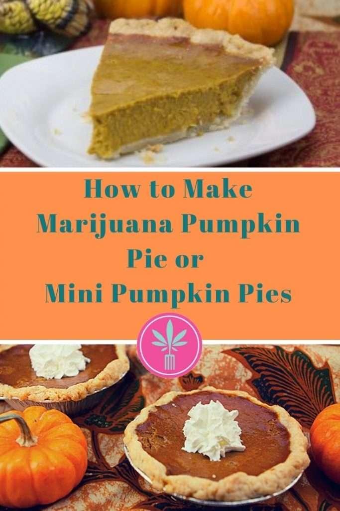 marijuana infused pumpkin pie slice and mini pies