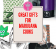 Gifts for Cannabis Cooks