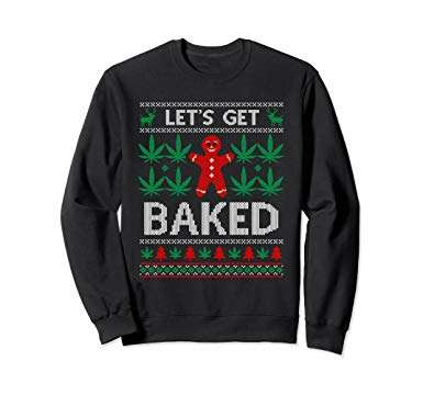 Let's Get Baked Ugly Christmas Sweatshirt