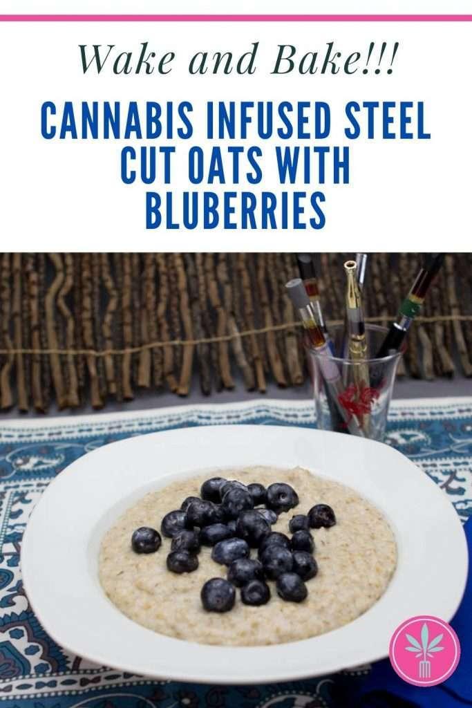 Marijuana Infused Steel Cut oats with Blueberries and Hemp Seeds