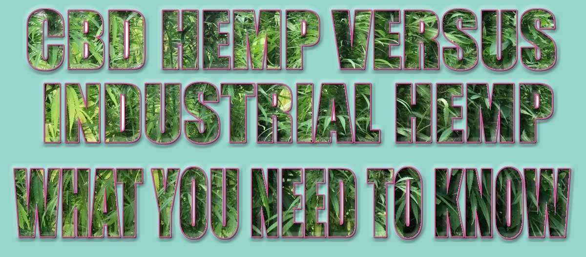 CBD Hemp versus Industrial Hemp