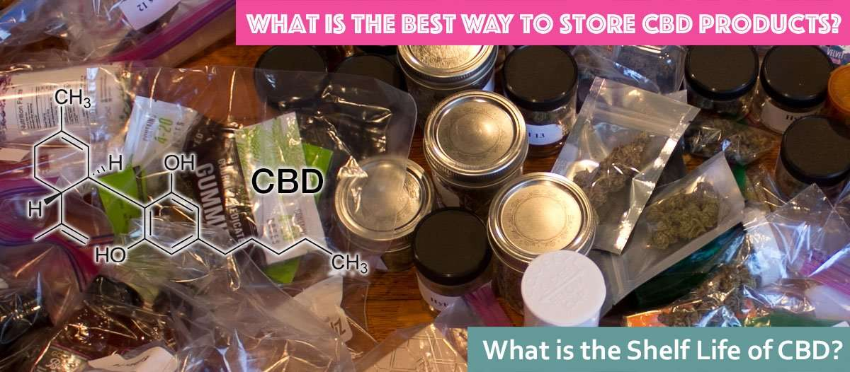 What is the best way to store CBD, What is the shelf life of CBD?