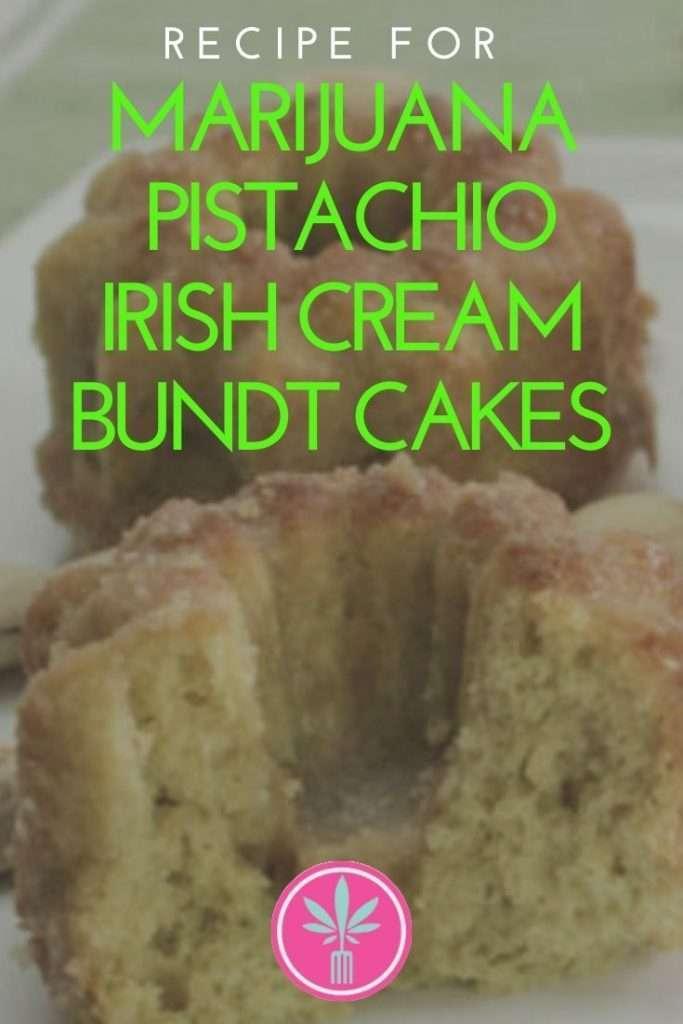 Marijuana infused Pistachio Irish Cream Bundt Cakes