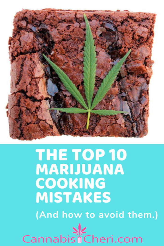Article title, the top 10 marijuana cooking mistakes
