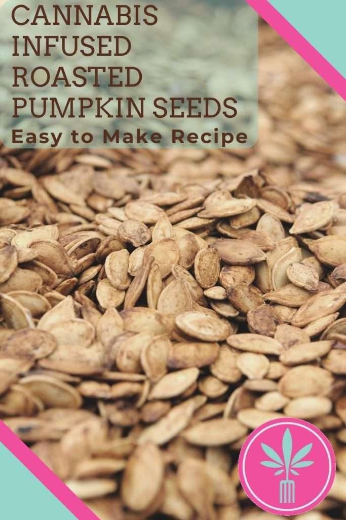Marijuana infused roasted pumpkin seeds