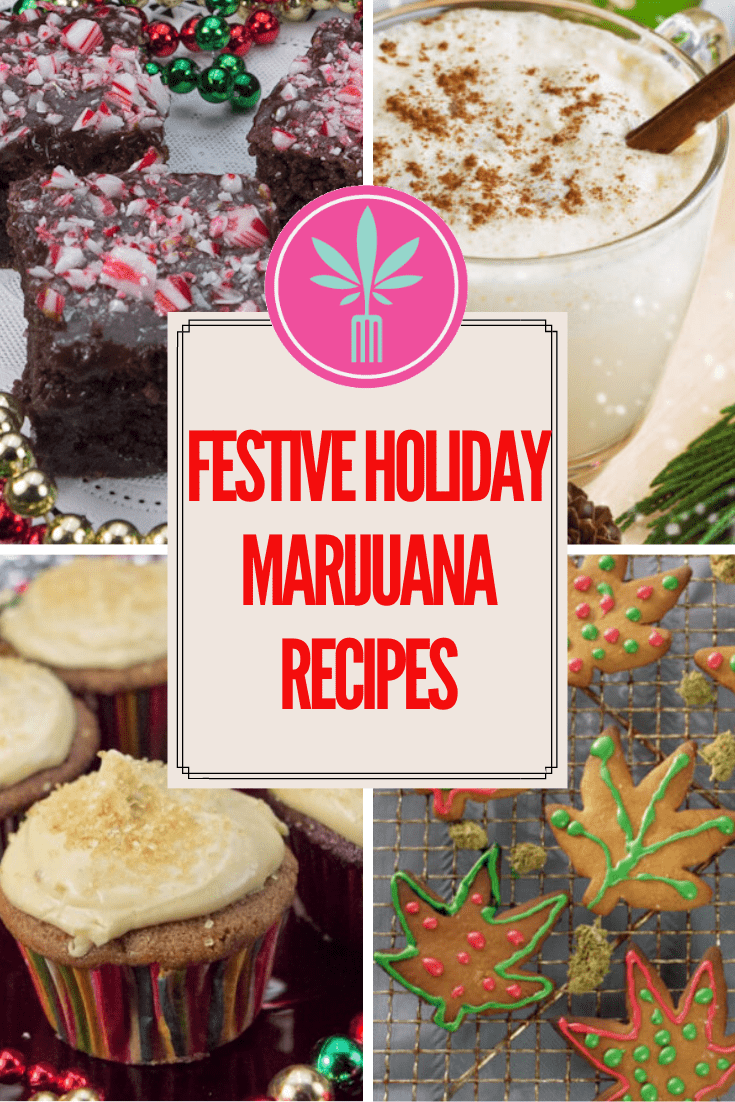 4 festive marijuana infused holidays foods