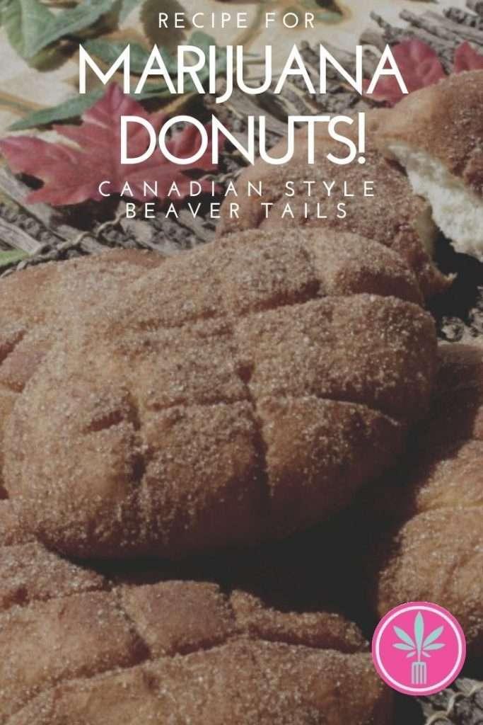 Marijuana Infused Canadian Beaver Tails Donuts