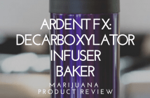 Ardent FX: Cannabis Decarboxylator, Infuser, and Baker