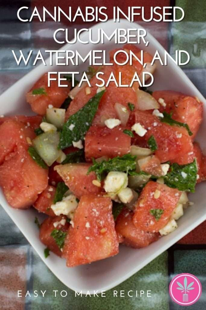cannabis infused cucumber, watermelon, and feta salad
