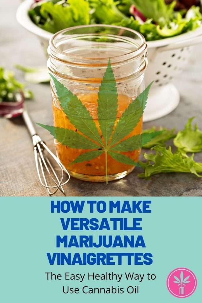 How to Make Versatile Cannabis Vinaigrettes