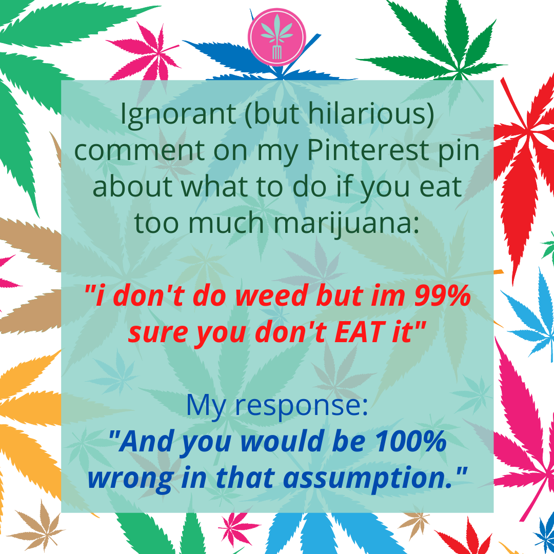 Comment about not eating weed from someone who does not use weed.