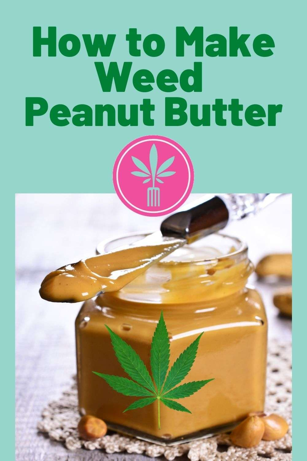 How to Make Weed Peanut Butter
